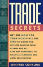 Trade Secrets: Get the Most for Your Money--All the Time--On Goods and Services