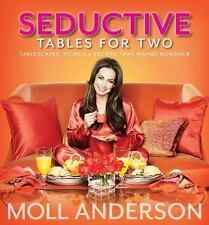 Seductive Tables for Two : Tables Picnics Recipes Inspire Romance Moll Anderson