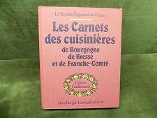 LES CARNETS DES CUISINIERES DE BOURGOGNE BRESSE FRANCHE-COMTE C. Guillemard