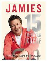 Jamies 15-Minuten-Küche: Blitzschnell, gesund und superl... | Buch | Zustand gut