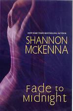 Fade to Midnight by Shannon McKenna BRAND NEW BOOK (Hardback, 2010)