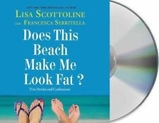 Does This Beach Make Me Look Fat?: True Stories and Confessions by Lisa...
