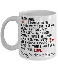 Dear Mom [Personalized Dog Name] - 11oz Coffee Mug - Gift for Dog Mom