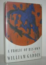 A FROLIC OF HIS OWN - Gaddis, William - First Edition 1st Printing