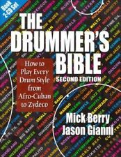 The Drummer's Bible: How to Play Every Drum Style from Afro-Cuban to Zydeco [Wit