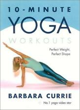 10-Minute Yoga Workouts: Power Tone Your Body From Top To Toe,Barbara Currie