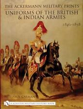 The Ackermann Military Prints: Uniforms of the British and Indian-ExLibrary