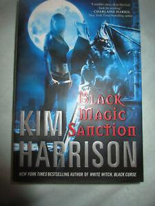 Black Magic Sanction by Kim Harrison 1ST EDITION - (2010, Hardcover)