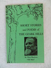 Chris Meadows  SHORT STORIES AND POEMS OF THE OZARK HILLS  1971  SIGNED