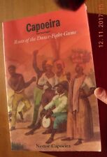 Capoeira Roots of the dance-fight-game Nestor Capoeira paperback 2002