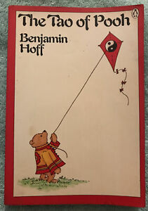 The Tao of Pooh by Benjamin Hoff. Paperback book. 1985 Printing. Good Condition.