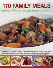170 Family Meals: The Best-ever Step-by-step Recipe Collection - Delicious, Home