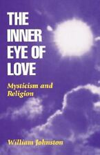 The Inner Eye of Love: Mysticism and Religion