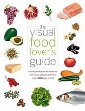 The Visual Food Lover's Guide: Includes essential information on how-ExLibrary