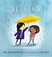 Be Kind by Pat Zietlow Miller 9781626723214 | Brand New | Free UK Shipping