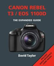 Canon Rebel T3 / EOS 1100D (The Expanded Guide) by David Taylor Paperback