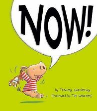 Now! by Tracey Corderoy (2016, Hardcover)