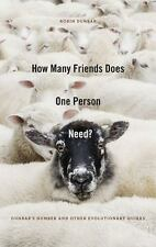 How Many Friends Does One Person Need?: Dunbar's Number and Other-ExLibrary