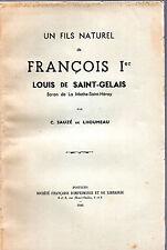 C. SAUZÉ DE LHOUMEAU. UN FILS NATUREL DE FRANCOIS 1er.