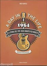 A Day in the life. Dal 1954 la storia del pop-rock minuto per minuto LIBRO NUOVO