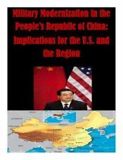 China: Military Modernization in the People's Republic of China: Implications...