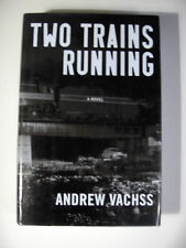 Andrew Vachss~TWO TRAINS RUNNING~SIGNED 1ST/DJ