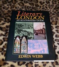 Literary London: An Illustrated Guide By Edwin Webb