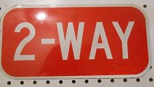 2-WAY SIGN FOR STOP SIGN 6 X 12 [10 UNUSED and 1 USED] WITH SCUFFS and SCRATCHES