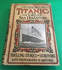 The Sinking Of The Titanic and Great Sea Disasters 1912 L.T. Meyers 1st Edition
