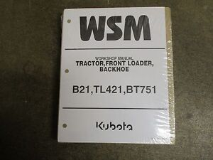 Kubota B21 B 21 tractor BT751 backhoe TL421 loader service & repair manual