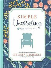 Inspired Ideas: Simple Decorating by Melissa Michaels (2017, Paperback)