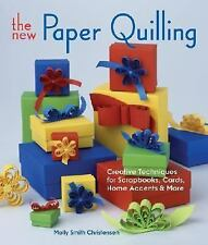 The New Paper Quilling: Creative Techniques for Scrapbooks, Cards, Hom-ExLibrary