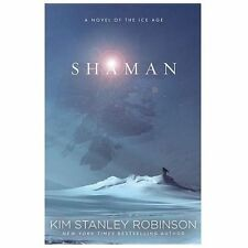 Shaman by Kim Stanley Robinson (2013, Hardcover)