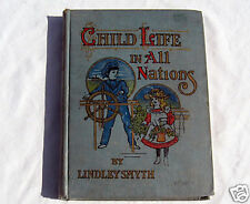 Child Life in All Nations by Lindley Smyth 1906 Hardcover Book