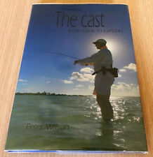 Peter Wilson - THE CAST - FROM CANE TO CARBON - Fly Fishing - Fly Casting - HCDJ