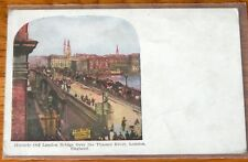 Postcard  Historic Old London Bridge. England 1907-1915 F32