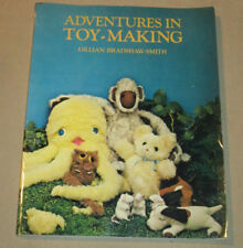 Adventures in Toy Making - Gillian Bradshaw Smith - Art of Toys and Construction
