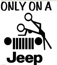 "jeep, ""only on a jeep"" funny sticker - white gloss vinyl"