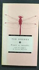 FIORI E INSETTI QUALCHE UCCELLO E UN PAIO DI RAGNI (Ted Hughes) Mondadori 2000