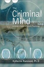The Criminal Mind: A Writer's Guide to Forensic Psychology, Katherine Ramsland,