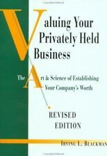 Valuing Your Privately Held Business: The Art & Science of Establishing Your Com