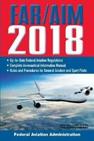 FAR/AIM 2018: Up-to-Date FAA Regulations / Aeronautical Information Manual (FAR/