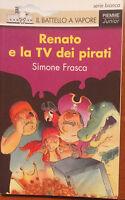 Renato e la Tv dei pirati - Simone Frasca - Piemme,1997 - A
