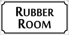 Aluminum Rubber Room sign 6x12, teachers, discipline