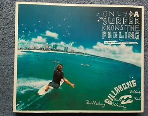 ONLY A SURFER KNOWS THE FEELING - The Story of Billabong's Surfwear Revolution