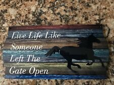 New Color Live Life Like Someone Left The Gate Open Barnwood Sign