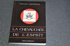 CAPISTRAL FERNAND, LA CHEVAUCHEE DE L'ESPRIT, Signé par l'auteur/  1990(J2)