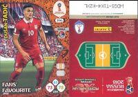 WC RUSSIA 2018 -Panini Adrenalyn- Card FANS' FAVOURITE  N.396-TADIC-SERBIA