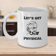 Science Physics coffee mug - Let's Get Physical Albert Einstein funny cup gift