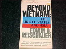 BEYOND VIETNAM: THE US AND ASIA by Edwin O. Reischauer